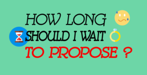 how long should i wait to propose